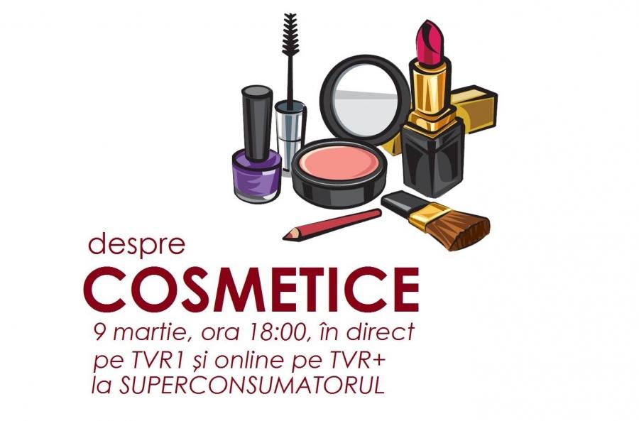 SuperConsumatorul 9 Martie - Despre cosmetice