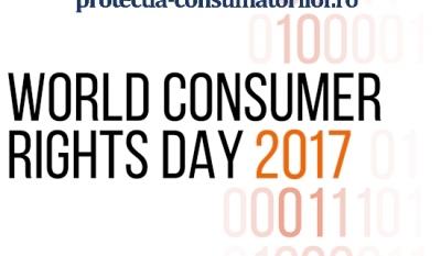 """Mișcarea de Protecția Consumatorilor a stabilit ca tema Zilei Mondiale a Protecției Consumatorilor pentru anul 2017 să fie """" Consumatorii in epoca digitala"""""""