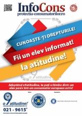 InfoCons Junior - Cunoaște-ți drepturile! Fii un elev informat! Ia atitudine! Adoptând o9atitudine, te poți  schimba dintr-un elev pasiv într-un consumator european activ!