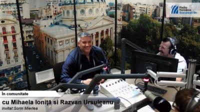 Domnul Sorin Mierlea este în direct la Radio București FM