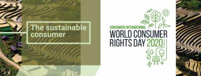 """Mișcarea de Protecția Consumatorilor a stabilit că tema Zilei Mondiale a Drepturilor Consumatorilor pentru anul 2020 să fie """"Consumatorul sustenabil"""""""