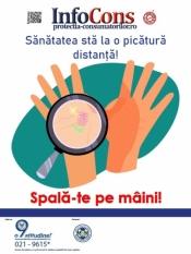 "Campania Nationala de educare si informare a consumatorilor ""Spala-te pe maini - Sanatate sta la o picatura distanta"""