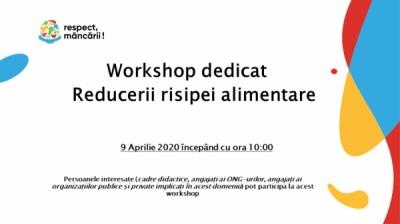 Workshop dedicat Reducerii risipei alimentare !!!