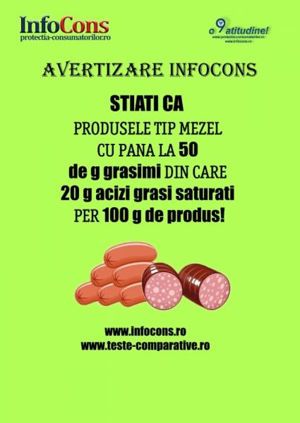 Produse tip mezel cu pana la 50 de g grasimi din care 20 g acizi grasi saturati per 100 g de produs !!!!