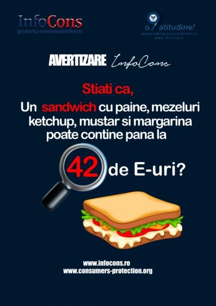 Stiati ca... Sandviș chiar și cu 42 de aditivi alimentari!