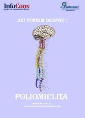 Astăzi vorbim despre: poliomielită