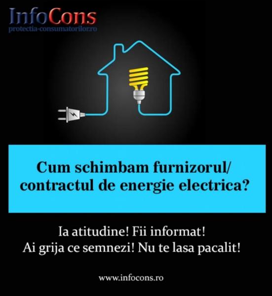 Cum schimbam furnizorul/ contractul de energie electrica ? Ia atitudine ! Fii informat ! Ai grija ce semnezi ! Nu te las